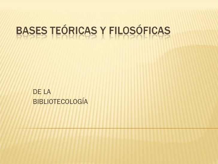 DE LA  BIBLIOTECOLOGÍA