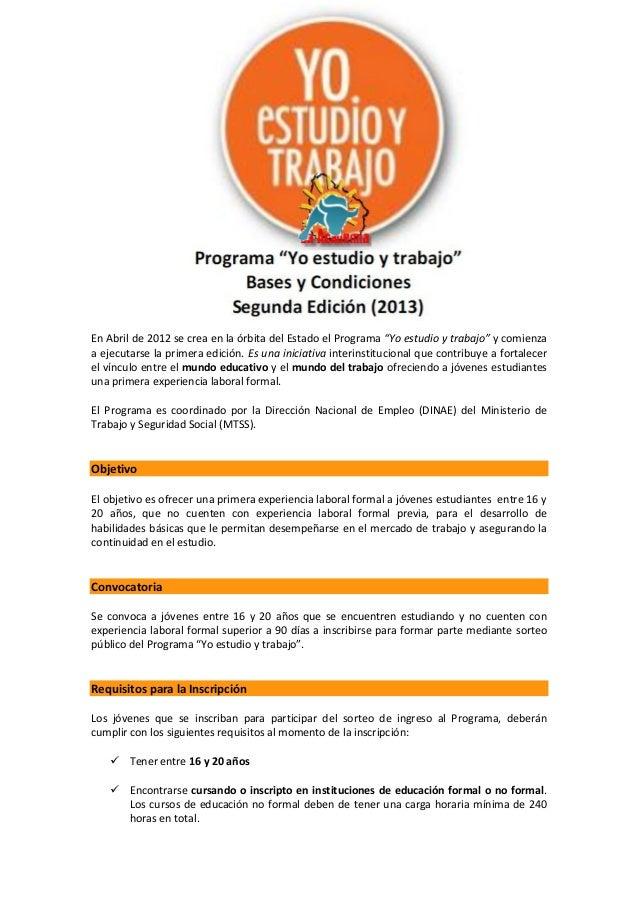 """Programa """"Yo estudio y trabajo"""" Bases y Condiciones Segunda Edición (2013) Presentación En Abril de 2012 se crea en la órb..."""