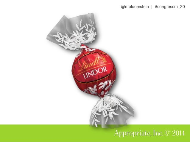 @mbloomstein | #congrescm 31 Premium • Lindt embodies quality, in product, marketing, & company interactions • Approachabl...