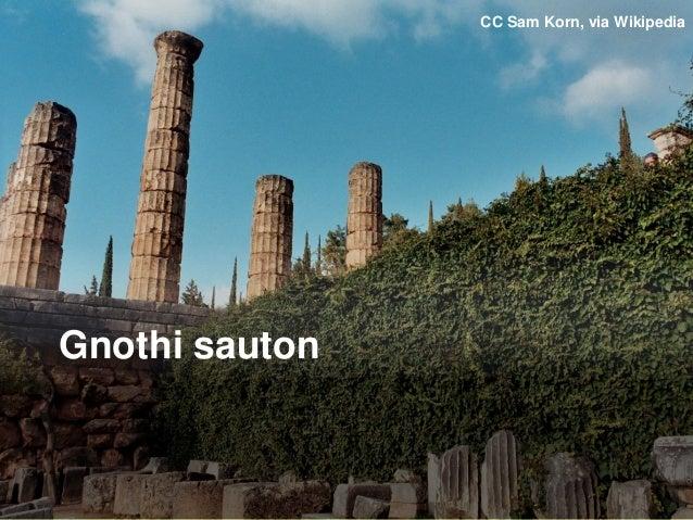 @mbloomstein | #congrescm 4CC Sam Korn, via Wikipedia Gnothi sauton