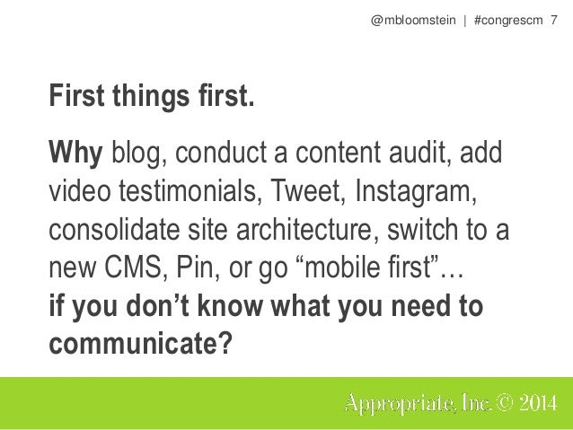@mbloomstein | #congrescm 7 First things first. Why blog, conduct a content audit, add video testimonials, Tweet, Instagra...
