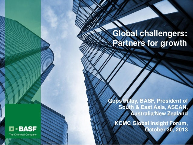 Global challengers: Partners for growth  Gops Pillay, BASF, President of South & East Asia, ASEAN, Australia/New Zealand K...