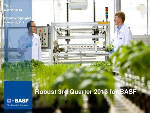 Third Quarter 2013 Financial highlights October 25, 2013  Robust 3rd Quarter 2013 for BASF