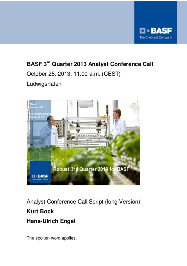 BASF 3rd Quarter 2013 Analyst Conference Call October 25, 2013, 11:00 a.m. (CEST) Ludwigshafen  Analyst Conference Call Sc...