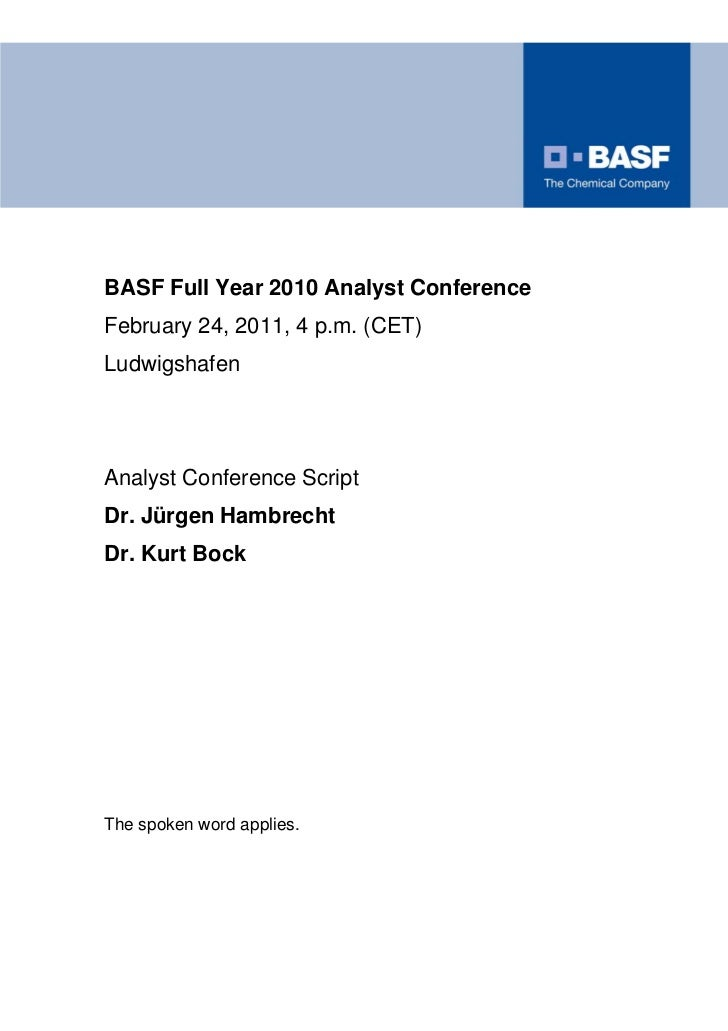 BASF Full Year 2010 Analyst ConferenceFebruary 24, 2011, 4 p.m. (CET)LudwigshafenAnalyst Conference ScriptDr. Jürgen Hambr...