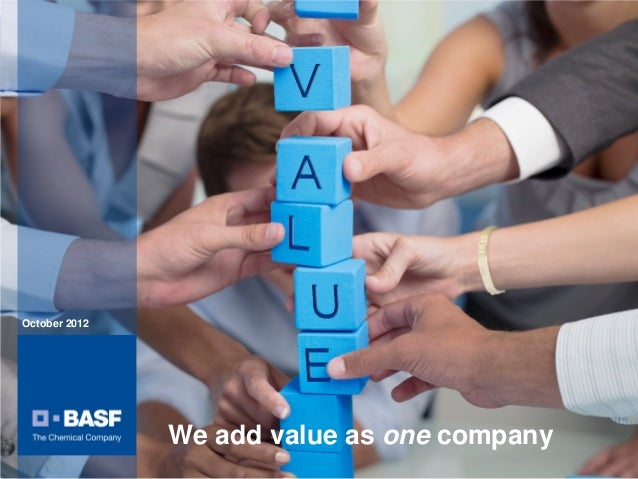 October 2012                                          We add value as one companyBASF Capital Market Story__October 2012