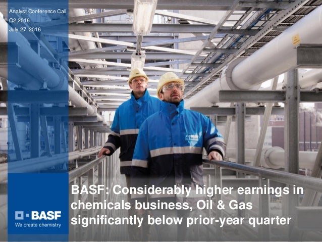 150 years BASF: Considerably higher earnings in chemicals business, Oil & Gas significantly below prior-year quarter Analy...