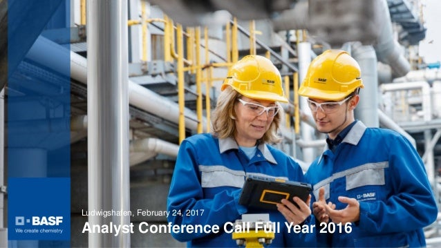 Analyst Conference Call Full Year 2016 Ludwigshafen, February 24, 2017