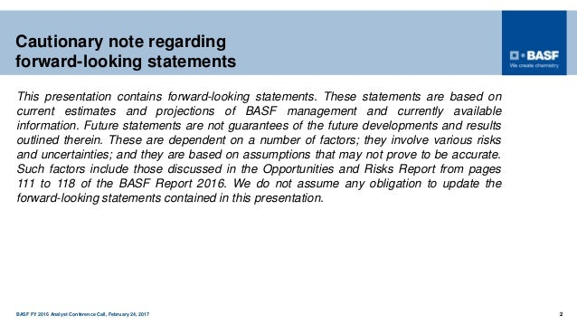 BASF FY 2016 Analyst Conference Call, February 24, 2017 2 Cautionary note regarding forward-looking statements This presen...