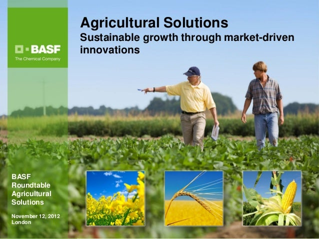 Agricultural Solutions                    Sustainable growth through market-driven                    innovationsBASFRound...