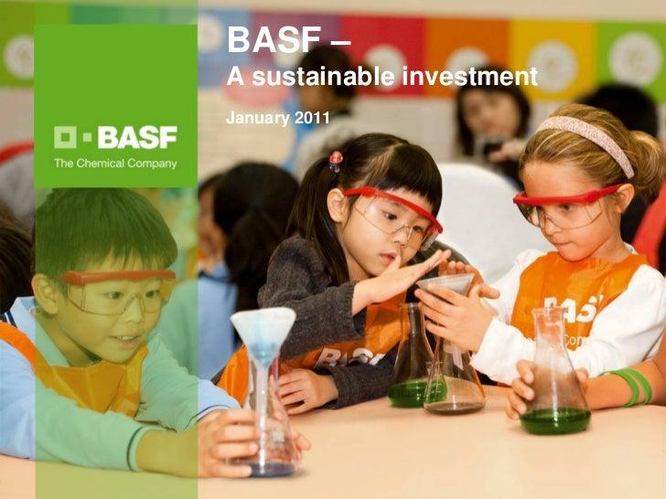 BASF –                              A sustainable investment                              January 2011BASF SRI Story Janua...