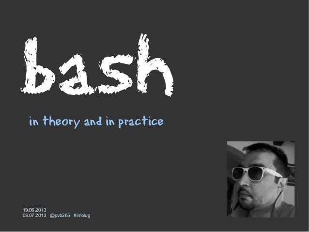 bashin theory and in practice 19.06.2013 03.07.2013 @pvb265 #imolug