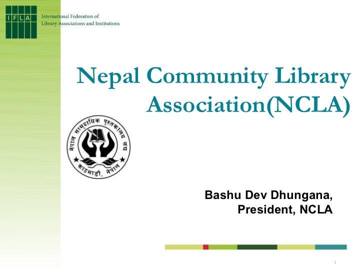 Nepal Community Library      Association(NCLA)          Bashu Dev Dhungana,              President, NCLA                  ...