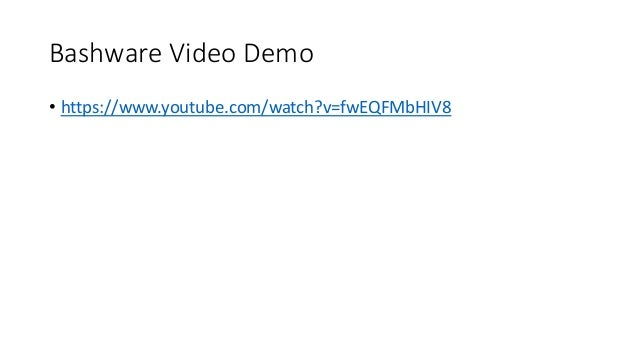 Bashware Video Demo • https://www.youtube.com/watch?v=fwEQFMbHIV8