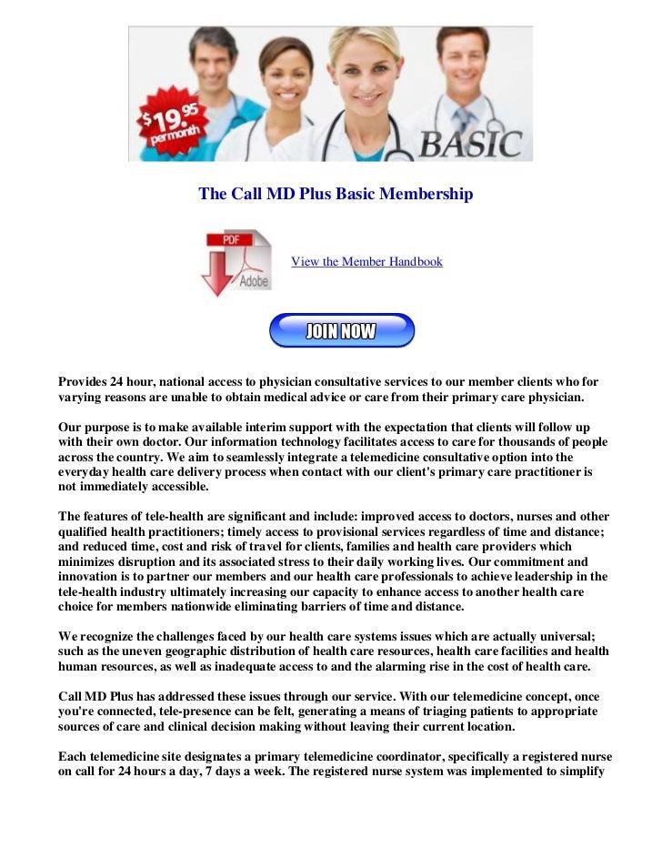 The Call MD Plus Basic Membership                                           View the Member HandbookProvides 24 hour, nati...