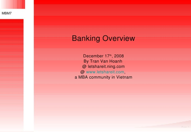 Banking Overview December 17 th , 2008 By Tran Van Hoanh  @ letshareit.ning.com @  www.letshareit.com ,  a MBA community i...
