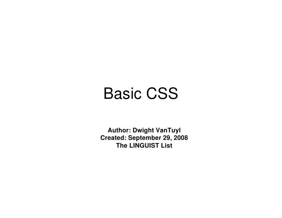Basic CSS    Author: Dwight VanTuyl Created: September 29, 2008      The LINGUIST List