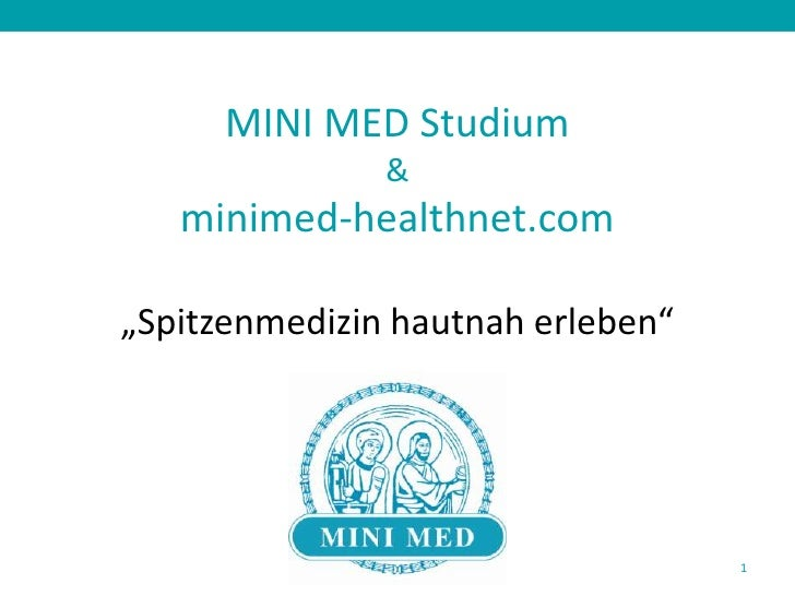 "MINI MED Studium &minimed-healthnet.com""Spitzenmedizin hautnah erleben""<br />1<br />"