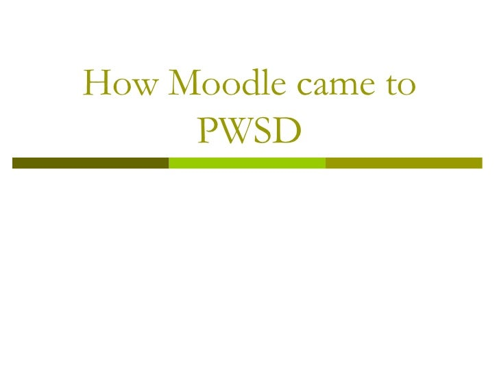 How Moodle came to PWSD