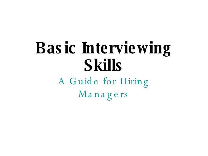 Basic Interviewing Skills A Guide for Hiring Managers