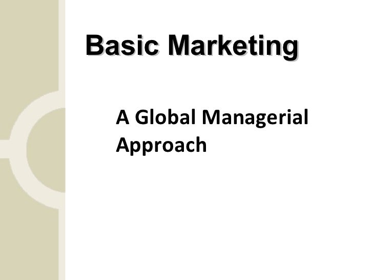 Basic Marketing A Global Managerial Approach
