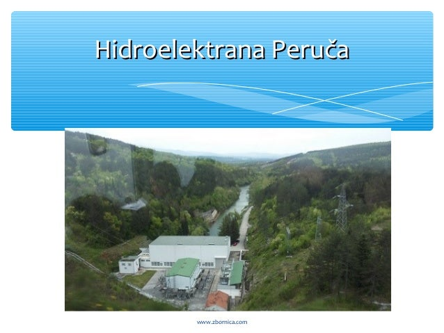 Hidroelektrana PeručaHidroelektrana Peruča www.zbornica.com