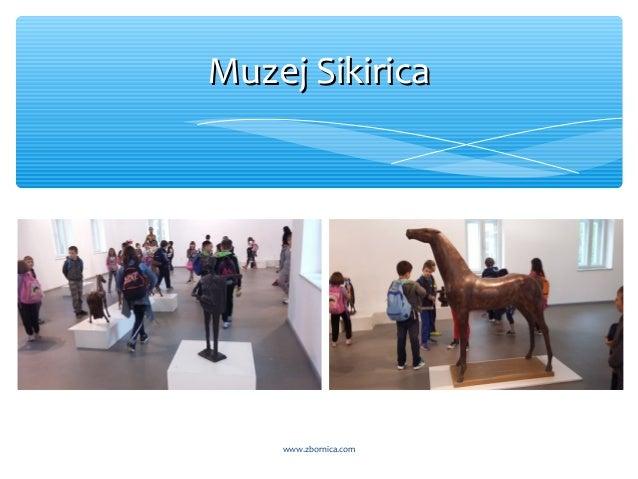 Muzej SikiricaMuzej Sikirica www.zbornica.com