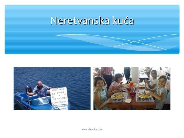 Neretvanska kućaNeretvanska kuća www.zbornica.com