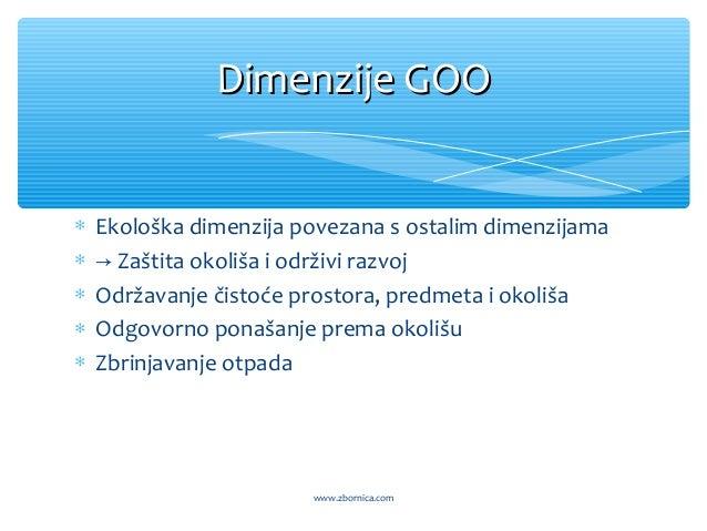 ∗ Ekološka dimenzija povezana s ostalim dimenzijama ∗ → Zaštita okoliša i održivi razvoj ∗ Održavanje čistoće prostora, pr...