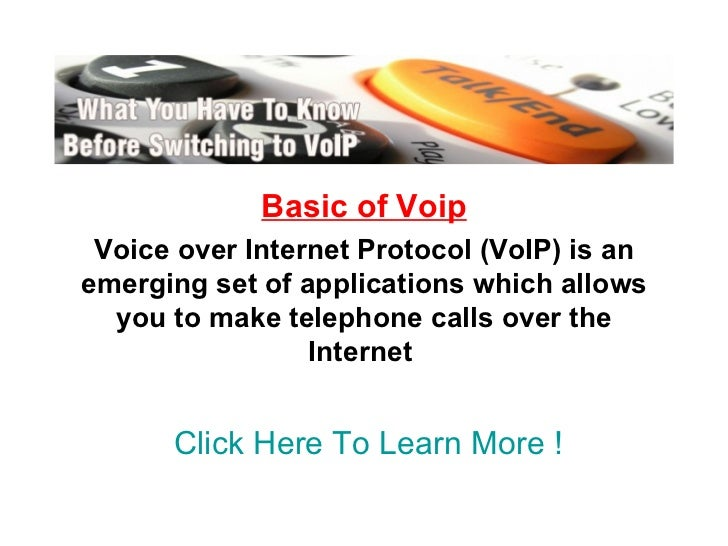 Basic of Voip Voice over Internet Protocol (VoIP) is an emerging set of applications which allows you to make telephone ca...