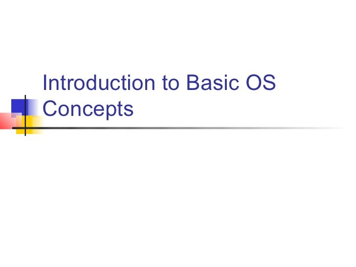 Introduction to Basic OSConcepts