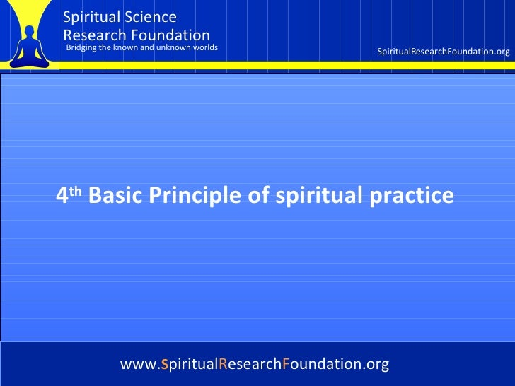 Cover 4 th  Basic Principle of spiritual practice   www. S piritual R esearch F oundation.org