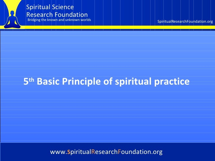 Cover 5 th  Basic Principle of spiritual practice   www. S piritual R esearch F oundation.org