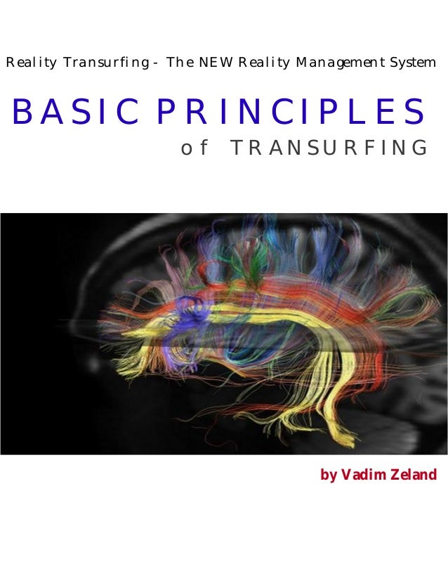 Reality Transurfing - The NEW Reality Management SystemBASIC PRINCIPLES                      of TRANSURFING               ...