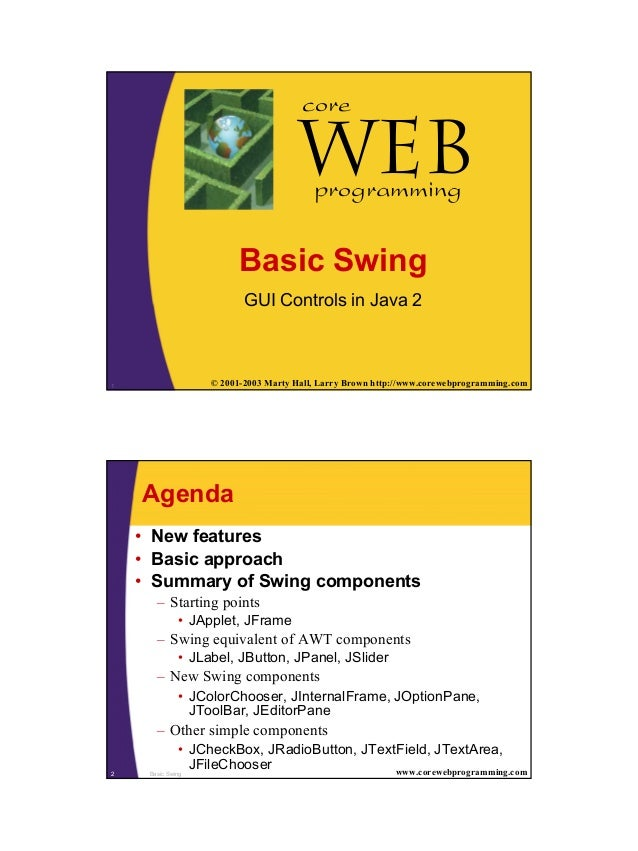 1 1 © 2001-2003 Marty Hall, Larry Brown http://www.corewebprogramming.com Web core programming Basic Swing GUI Controls in...
