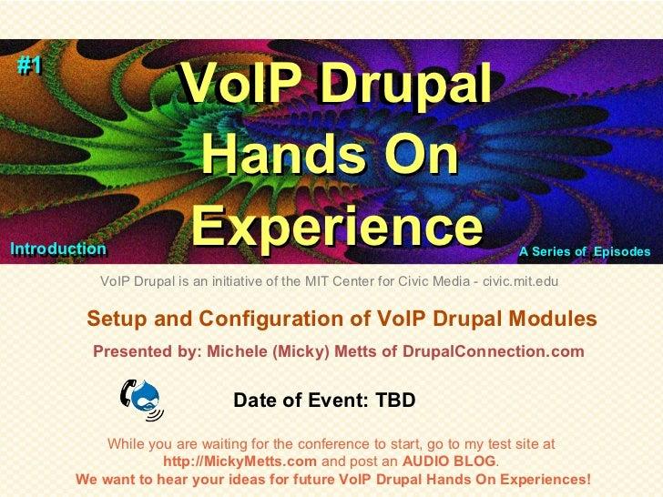 #1#1                       VoIP Drupal                       VoIP Drupal                        Hands OnIntroduction Intro...