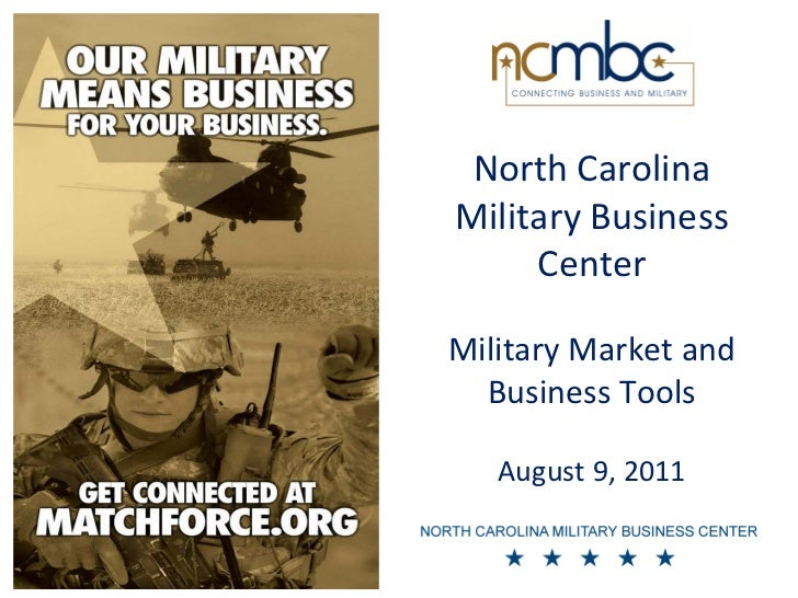 North CarolinaMilitary Business     CenterMilitary Market and  Business Tools   August 9, 2011