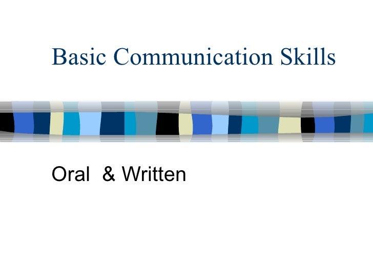 Basic Communication SkillsOral & Written