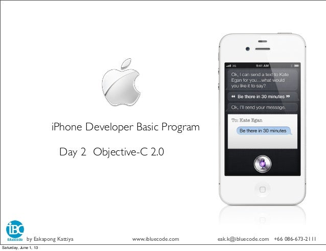 iPhone Developer Basic ProgramDay 2 Objective-C 2.0by Eakapong Kattiya www.ibluecode.com eak.k@ibluecode.com +66 086-673-2...