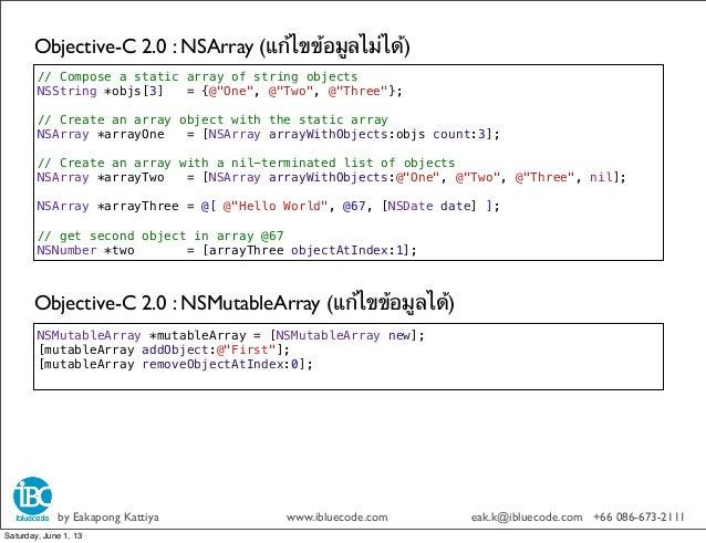 Objective-C 2.0 : NSArray (แก้ไขข้อมูลไม่ได้)by Eakapong Kattiya www.ibluecode.com eak.k@ibluecode.com +66 086-673-2111// ...