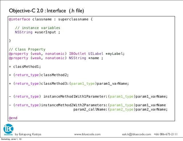 Objective-C 2.0 : Interface (.h file)by Eakapong Kattiya www.ibluecode.com eak.k@ibluecode.com +66 086-673-2111@interface c...