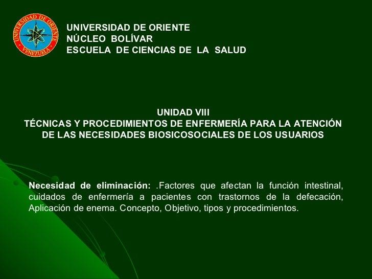 UNIVERSIDAD DE ORIENTE NÚCLEO  BOLÍVAR ESCUELA  DE CIENCIAS DE  LA  SALUD UNIDAD VIII TÉCNICAS Y PROCEDIMIENTOS DE ENFERME...