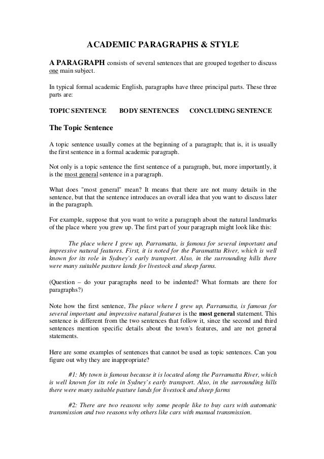 ACADEMIC PARAGRAPHS & STYLE A PARAGRAPH consists of several sentences that are grouped together to discuss one main subjec...
