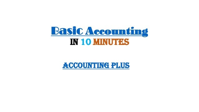 Basic Accounting in 10 minutes Accounting PLus