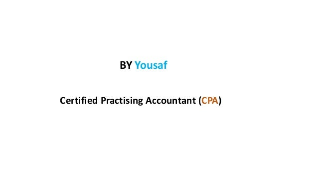 BY Yousaf Certified Practising Accountant (CPA)