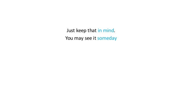 Just keep that in mind. You may see it someday