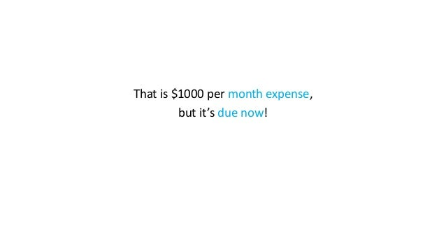 That is $1000 per month expense, but it's due now!