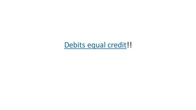 Debits equal credit!!