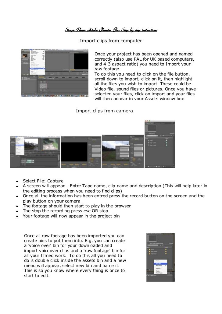 Stage Three: Adobe Premier Pro Step by step instructions                             Import clips from computer           ...