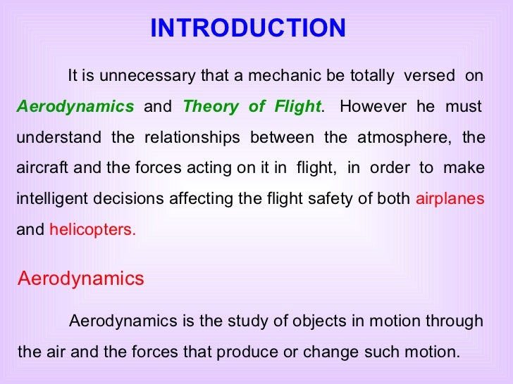 Aerodynamics Aerodynamics is the study of objects in motion through the air and the forces that produce or change such mot...